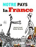 Notre pays, la France
