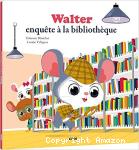 Walter enquête a la bibliotheque