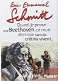Quand je pense que Beethoven est mort alors que tant de crétins vivent ... ; suivi de Kiki van Beethoven