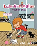 Lulu-Grenadine veut un chat