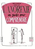 L'anorexie un guide pour comprendre
