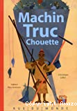 Machin Truc Chouette