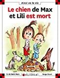 Le chien de Max et Lili est mort