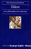 Diderot ou La philosophie de la séduction