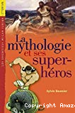 La mythologie et ses super-héros