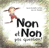 Non et non, pas question !
